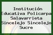 Institución Educativa Policarpa Salavarrieta Sincelejo Sincelejo Sucre