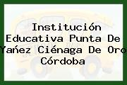 Institución Educativa Punta De Yañez Ciénaga De Oro Córdoba