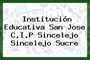 Institución Educativa San Jose C.I.P Sincelejo Sincelejo Sucre