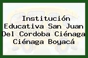 Institución Educativa San Juan Del Cordoba Ciénaga Ciénaga Boyacá