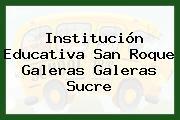 Institución Educativa San Roque Galeras Galeras Sucre