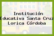 Institución Educativa Santa Cruz Lorica Córdoba