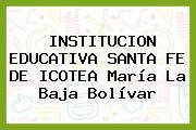 Institución Educativa Santa Fe De Icotea María La Baja Bolívar