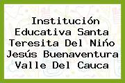 Institución Educativa Santa Teresita Del Niño Jesús Buenaventura Valle Del Cauca
