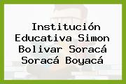 Institución Educativa Simon Bolivar Soracá Soracá Boyacá