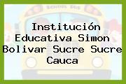 Institución Educativa Simon Bolivar Sucre Sucre Cauca