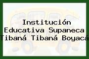 Institución Educativa Supaneca Tibaná Tibaná Boyacá