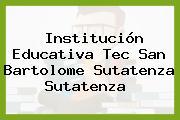 Institución Educativa Tec San Bartolome Sutatenza Sutatenza