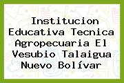 Institucion Educativa Tecnica Agropecuaria El Vesubio Talaigua Nuevo Bolívar