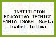 INSTITUCION EDUCATIVA TECNICA SANTA ISABEL Santa Isabel Tolima