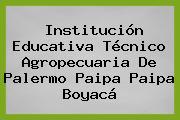 Institución Educativa Técnico Agropecuaria De Palermo Paipa Paipa Boyacá