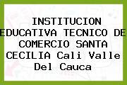 Institución Educativa Técnico De Comercio Santa Cecilia Cali Valle Del Cauca