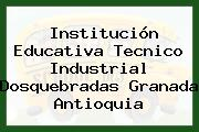 Institución Educativa Tecnico Industrial Dosquebradas Granada Antioquia