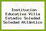 Institucion Educativa Villa Estadio Soledad Soledad Atlántico
