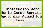 Institución Jose Maria Campo Serrano Aguachica Aguachica Cesar