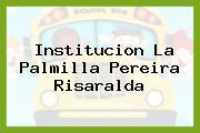 Institucion La Palmilla Pereira Risaralda