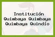 Institución Quimbaya Quimbaya Quimbaya Quindío