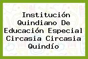 Institución Quindiano De Educación Especial Circasia Circasia Quindío