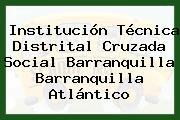 Institución Técnica Distrital Cruzada Social Barranquilla Barranquilla Atlántico