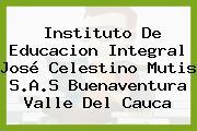 Instituto De Educacion Integral José Celestino Mutis S.A.S Buenaventura Valle Del Cauca