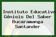 Instituto Educativo Génisis Del Saber Bucaramanga Santander