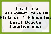 Instituto Latinoamericana De Sistemas Y Educacion Lasit Bogotá Cundinamarca