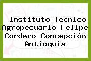 Instituto Tecnico Agropecuario Felipe Cordero Concepción Antioquia