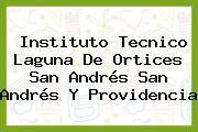 Instituto Tecnico Laguna De Ortices San Andrés San Andrés Y Providencia