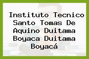 Instituto Tecnico Santo Tomas De Aquino Duitama Boyaca Duitama Boyacá
