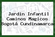 Jardin Infantil Caminos Magicos Bogotá Cundinamarca