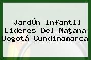 JardÚn Infantil Lideres Del Maþana Bogotá Cundinamarca