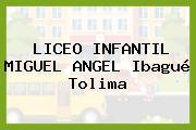 LICEO INFANTIL MIGUEL ANGEL Ibagué Tolima