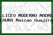 Liceo Moderno Madre Laura Maicao Guajira