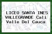 LICEO SANTA INES VALLEGRANDE Cali Valle Del Cauca