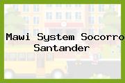 Mawi System Socorro Santander