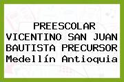 PREESCOLAR VICENTINO SAN JUAN BAUTISTA PRECURSOR Medellín Antioquia
