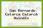 San Bernardo Calarca Calarcá Quindío