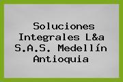 Soluciones Integrales L&a S.A.S. Medellín Antioquia