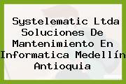 Systelematic Ltda Soluciones De Mantenimiento En Informatica Medellín Antioquia