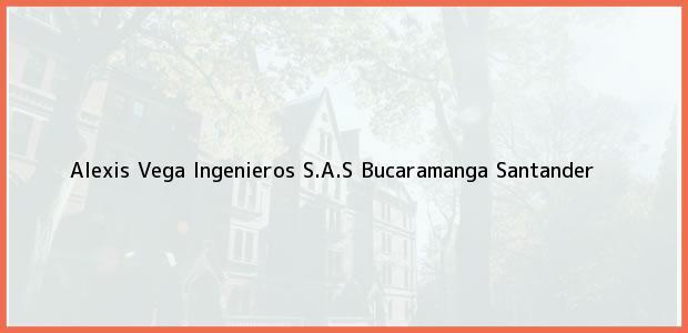 Teléfono, Dirección y otros datos de contacto para Alexis Vega Ingenieros S.A.S, Bucaramanga, Santander, Colombia