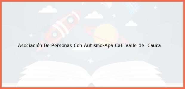 Teléfono, Dirección y otros datos de contacto para Asociación De Personas Con Autismo-Apa, Cali, Valle del Cauca, Colombia