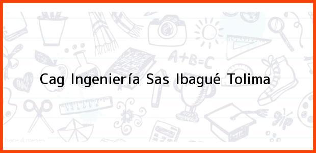 Teléfono, Dirección y otros datos de contacto para Cag Ingeniería Sas, Ibagué, Tolima, Colombia