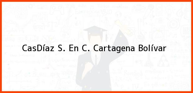 Teléfono, Dirección y otros datos de contacto para CasDíaz S. En C., Cartagena, Bolívar, Colombia