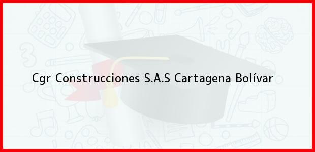 Teléfono, Dirección y otros datos de contacto para Cgr Construcciones S.A.S, Cartagena, Bolívar, Colombia