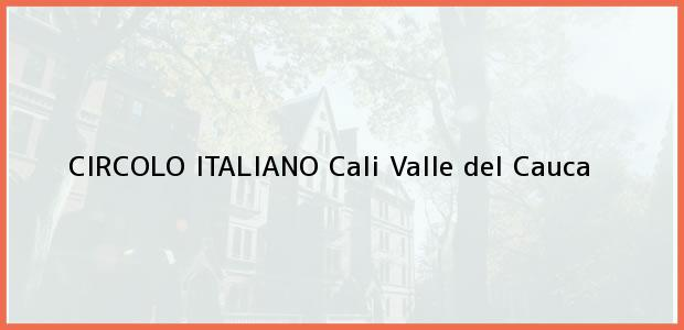 Teléfono, Dirección y otros datos de contacto para CIRCOLO ITALIANO, Cali, Valle del Cauca, Colombia
