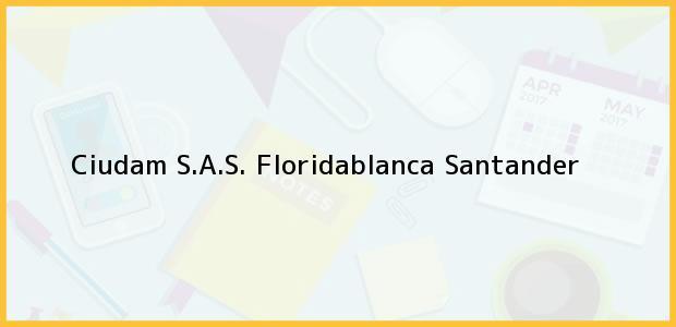 Teléfono, Dirección y otros datos de contacto para Ciudam S.A.S., Floridablanca, Santander, Colombia