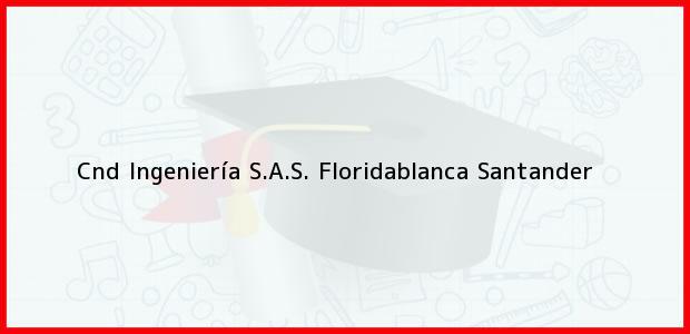 Teléfono, Dirección y otros datos de contacto para Cnd Ingeniería S.A.S., Floridablanca, Santander, Colombia