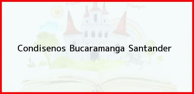 Teléfono, Dirección y otros datos de contacto para Condisenos, Bucaramanga, Santander, Colombia