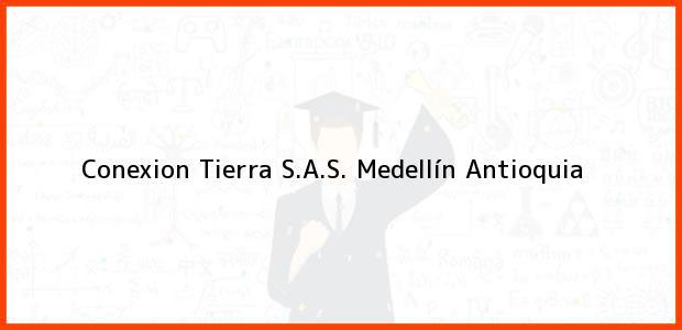 Teléfono, Dirección y otros datos de contacto para Conexion Tierra S.A.S., Medellín, Antioquia, Colombia