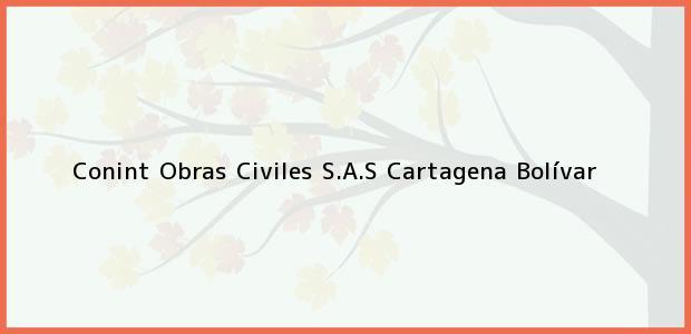 Teléfono, Dirección y otros datos de contacto para Conint Obras Civiles S.A.S, Cartagena, Bolívar, Colombia
